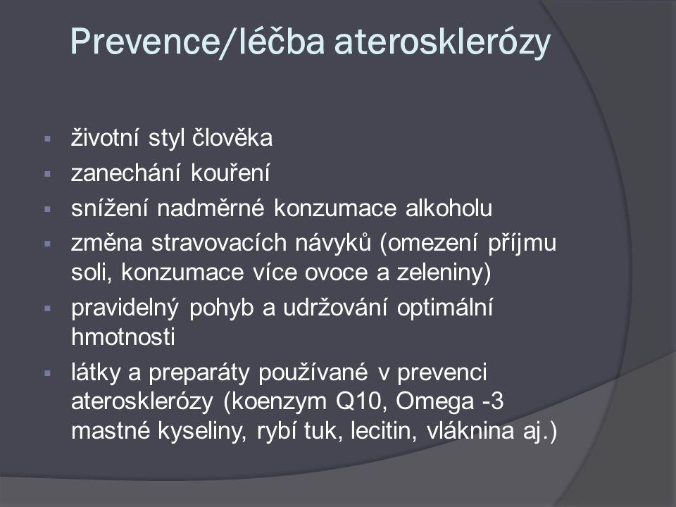 Prevence/léčba aterosklerózy  životní styl člověka  zanechání kouření  snížení nadměrné konzumace alkoholu  změna stravovacích návyků (omezení pří