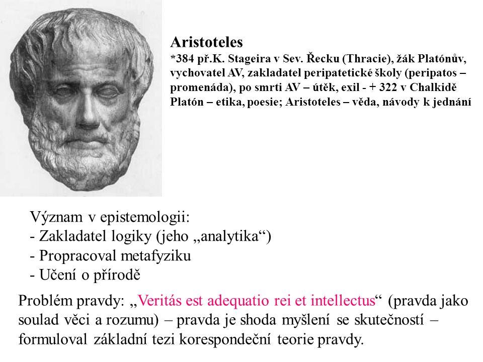 Aristoteles *384 př.K.Stageira v Sev.