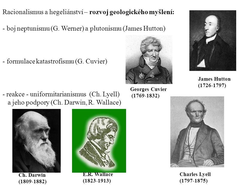 Racionalismus a hegeliánství – rozvoj geologického myšlení: - boj neptunismu (G.