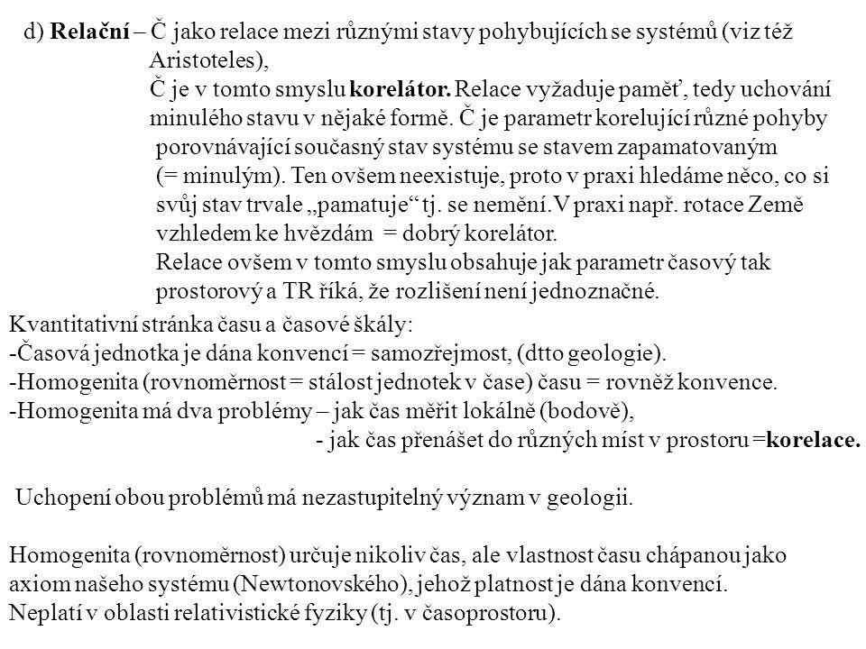 d) Relační – Č jako relace mezi různými stavy pohybujících se systémů (viz též Aristoteles), Č je v tomto smyslu korelátor.