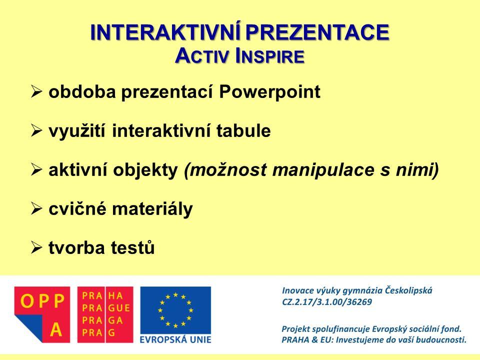 INTERAKTIVNÍ PREZENTACE A CTIV I NSPIRE  obdoba prezentací Powerpoint  využití interaktivní tabule  aktivní objekty (možnost manipulace s nimi)  c