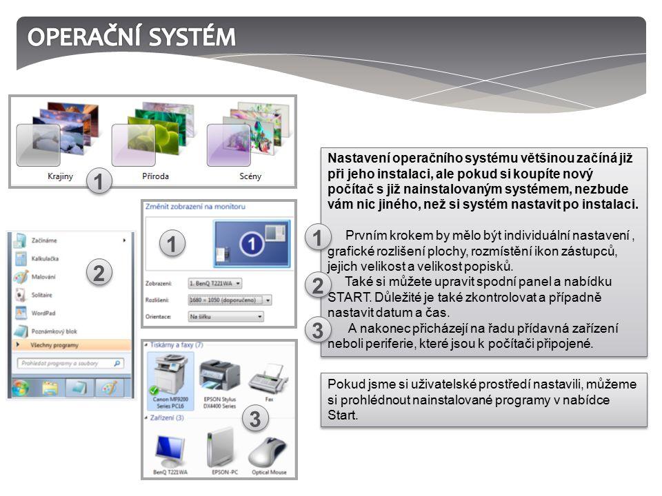 Nastavení operačního systému většinou začíná již při jeho instalaci, ale pokud si koupíte nový počítač s již nainstalovaným systémem, nezbude vám nic jiného, než si systém nastavit po instalaci.