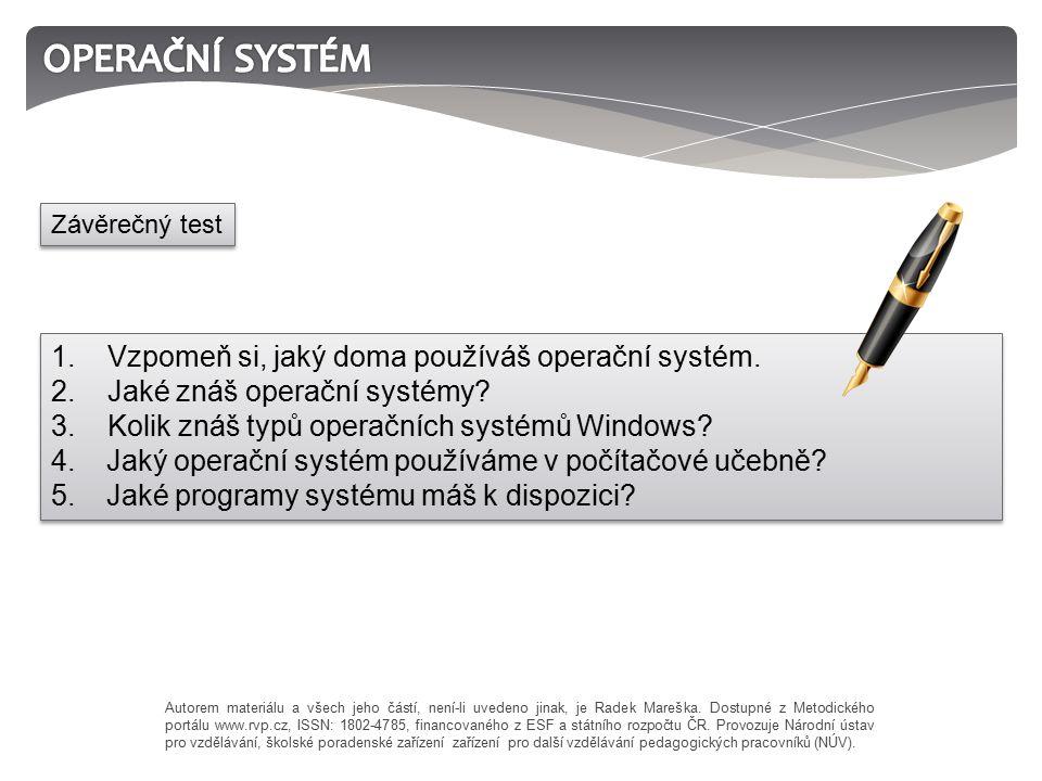 1. Vzpomeň si, jaký doma používáš operační systém.