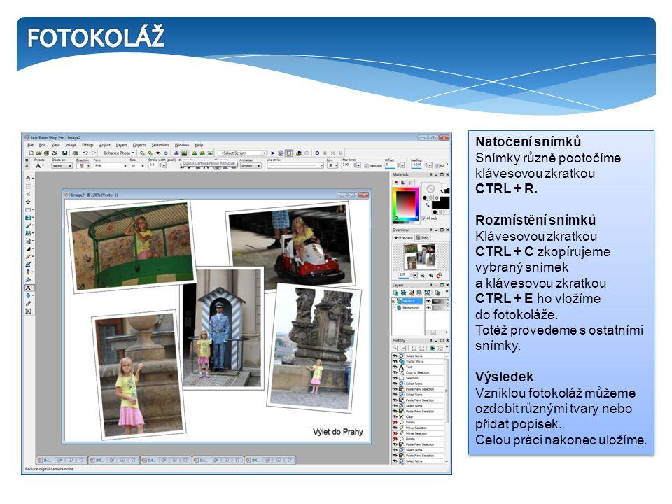 Natočení snímků Snímky různě pootočíme klávesovou zkratkou CTRL + R. Rozmístění snímků Klávesovou zkratkou CTRL + C zkopírujeme vybraný snímek a kláve