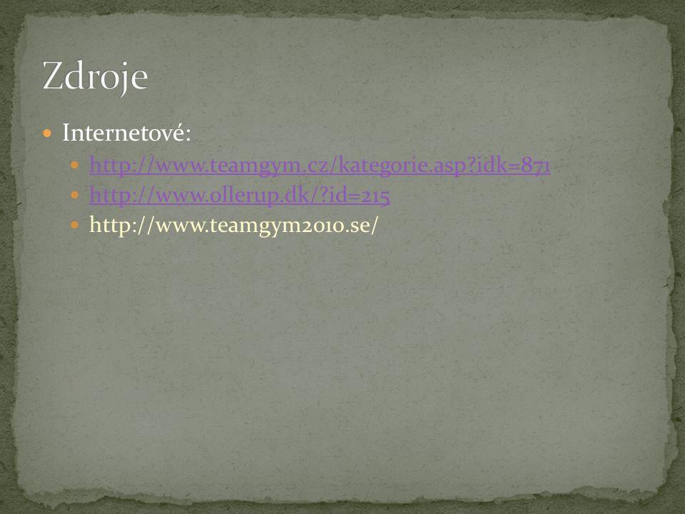 Internetové: http://www.teamgym.cz/kategorie.asp?idk=871 http://www.ollerup.dk/?id=215 http://www.teamgym2010.se/