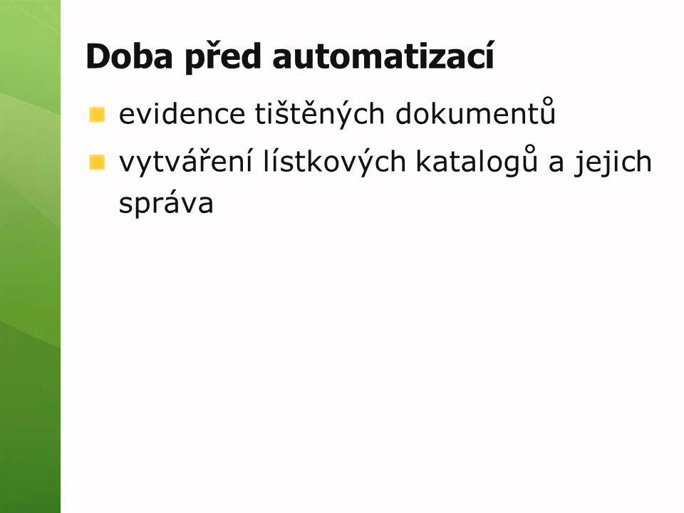 Doba před automatizací evidence tištěných dokumentů vytváření lístkových katalogů a jejich správa