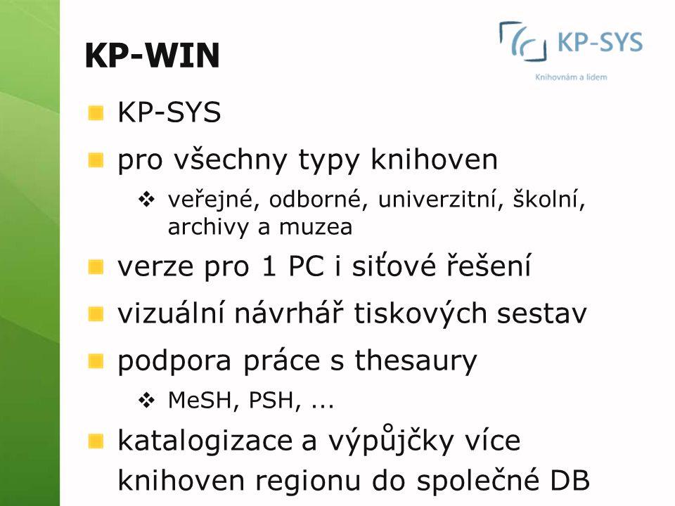 KP-WIN KP-SYS pro všechny typy knihoven  veřejné, odborné, univerzitní, školní, archivy a muzea verze pro 1 PC i siťové řešení vizuální návrhář tisko