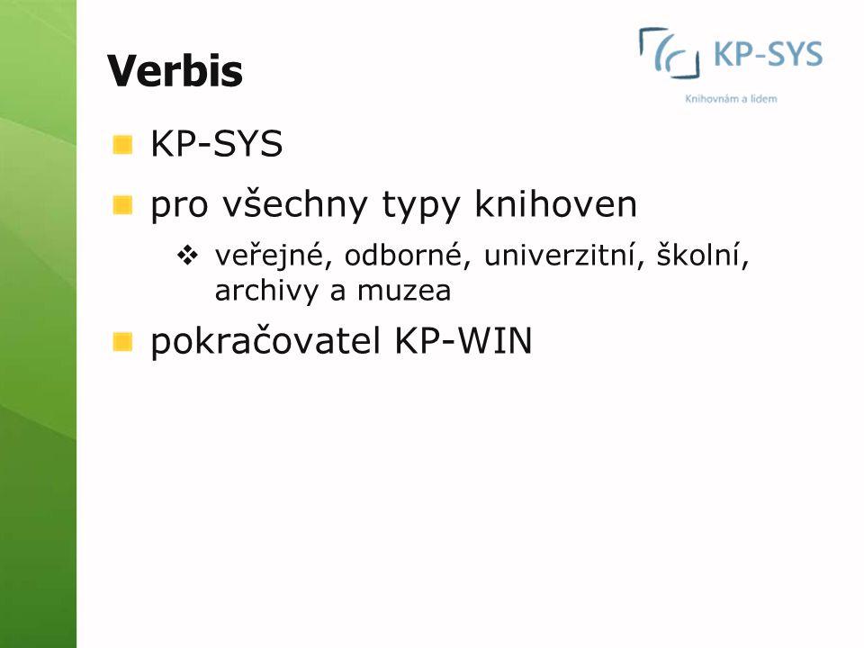 Verbis KP-SYS pro všechny typy knihoven  veřejné, odborné, univerzitní, školní, archivy a muzea pokračovatel KP-WIN