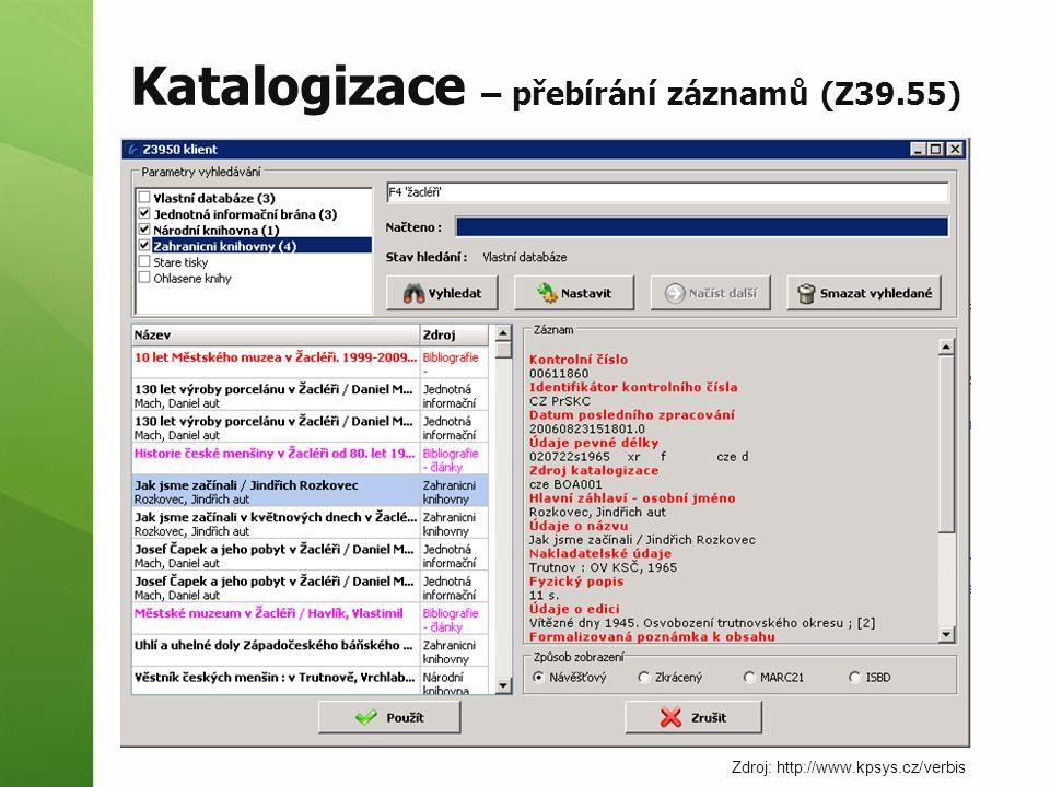 Katalogizace – přebírání záznamů (Z39.55) Zdroj: http://www.kpsys.cz/verbis