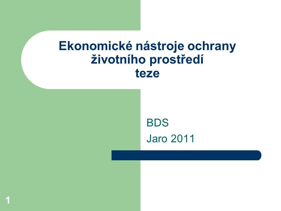 1 Ekonomické nástroje ochrany životního prostředí teze BDS Jaro 2011