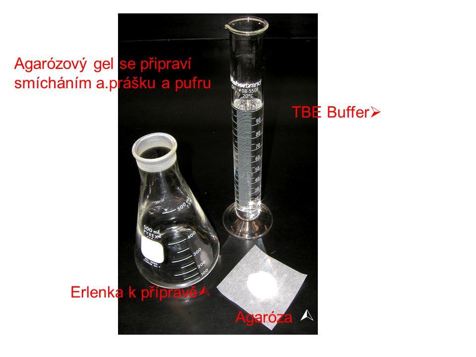 Agarózový gel se připraví smícháním a.prášku a pufru Agaróza  TBE Buffer  Erlenka k přípravě 