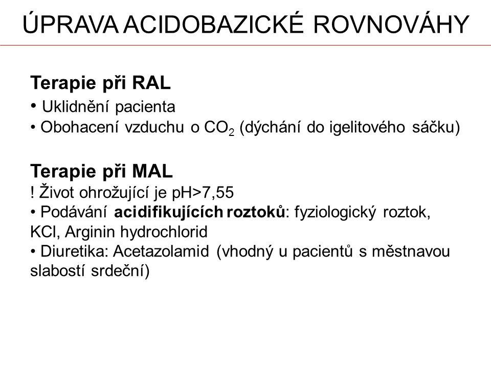 Terapie při RAL Uklidnění pacienta Obohacení vzduchu o CO 2 (dýchání do igelitového sáčku) Terapie při MAL .