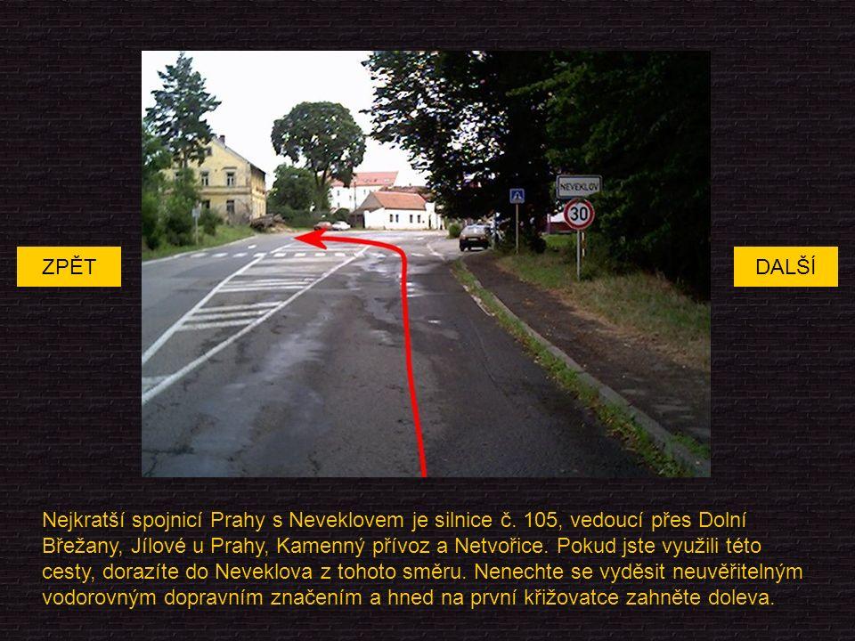 Nejkratší spojnicí Prahy s Neveklovem je silnice č.