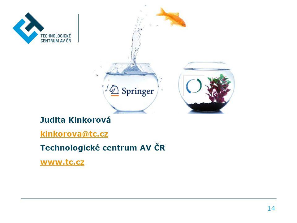 Judita Kinkorová kinkorova@tc.cz Technologické centrum AV ČR www.tc.cz 14