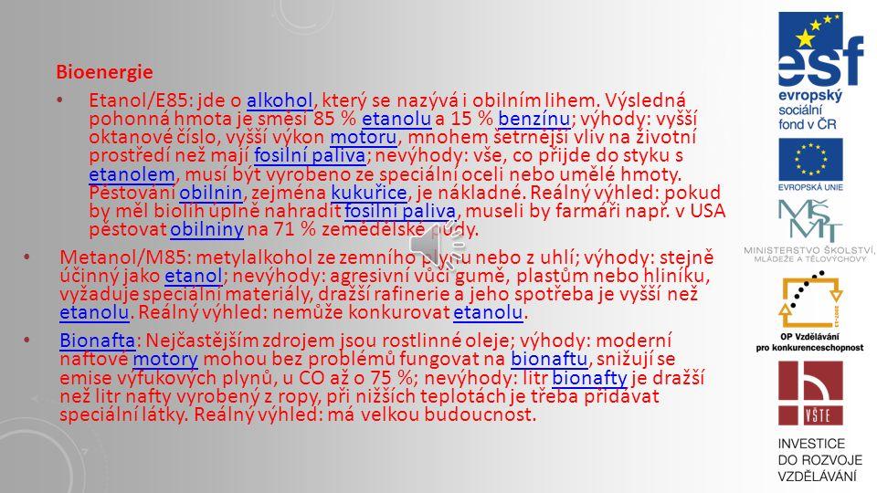 Bioenergie Etanol/E85: jde o alkohol, který se nazývá i obilním lihem.