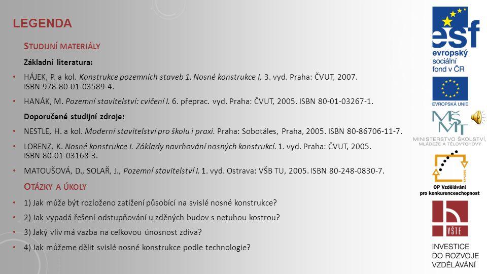 LEGENDA S TUDIJNÍ MATERIÁLY Základní literatura: HÁJEK, P.
