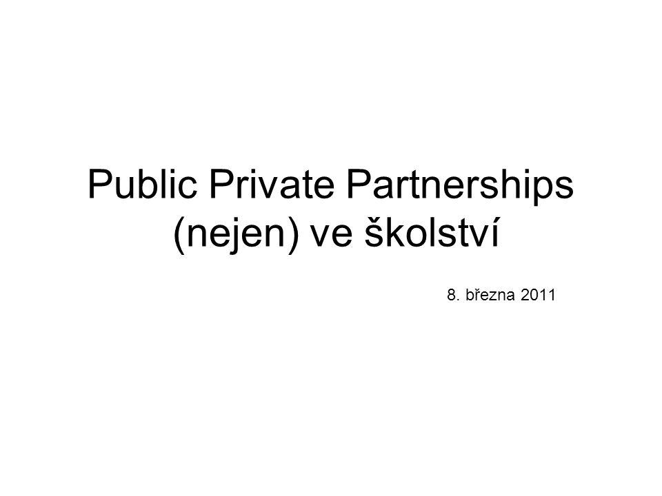 Public Private Partnerships (nejen) ve školství 8. března 2011