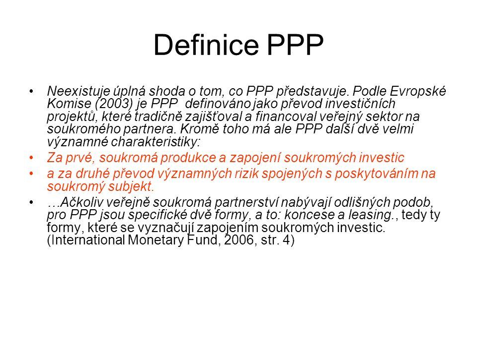 Definice PPP Neexistuje úplná shoda o tom, co PPP představuje. Podle Evropské Komise (2003) je PPP definováno jako převod investičních projektů, které