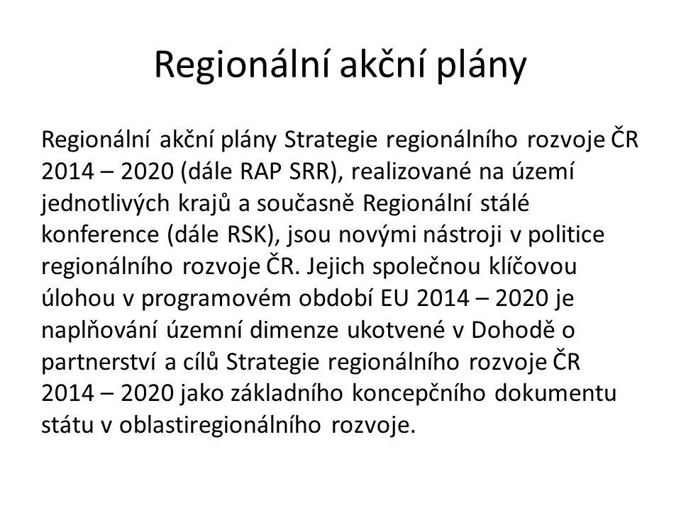Regionální akční plány Regionální akční plány Strategie regionálního rozvoje ČR 2014 – 2020 (dále RAP SRR), realizované na území jednotlivých krajů a současně Regionální stálé konference (dále RSK), jsou novými nástroji v politice regionálního rozvoje ČR.