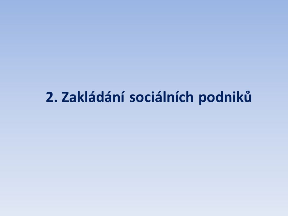 Akciová společnost Společnost s ručením omezeným Veřejná obchodní společnost a komanditní společnost Družstvo Sociální družstvo (Z minulosti ještě existují: o.p.s.
