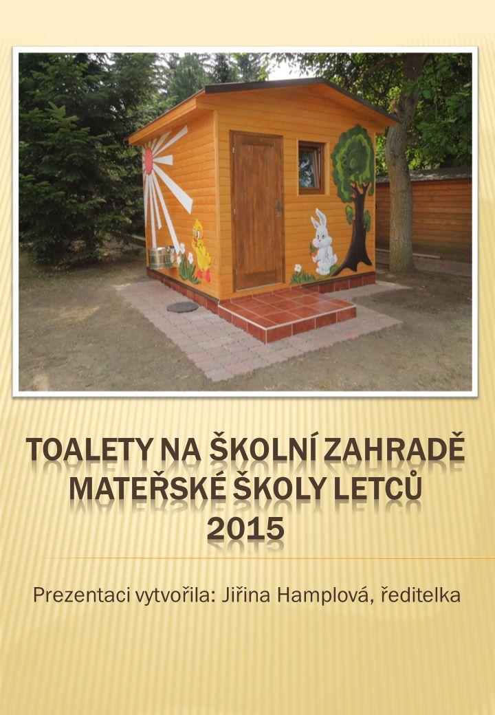 Prezentaci vytvořila: Jiřina Hamplová, ředitelka