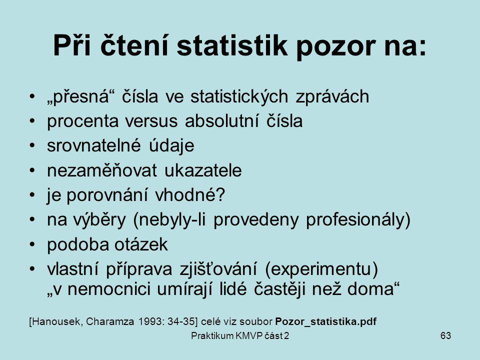 """Praktikum KMVP část 263 Při čtení statistik pozor na: """"přesná"""" čísla ve statistických zprávách procenta versus absolutní čísla srovnatelné údaje nezam"""