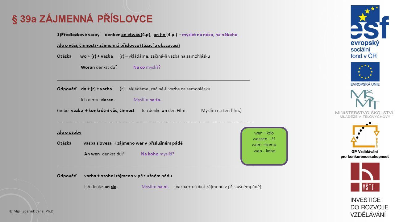 § 38 VAZBY SLOVES - V ČJ A NJ ODLIŠNOSTI © Mgr. Zdeněk Caha, Ph.D.