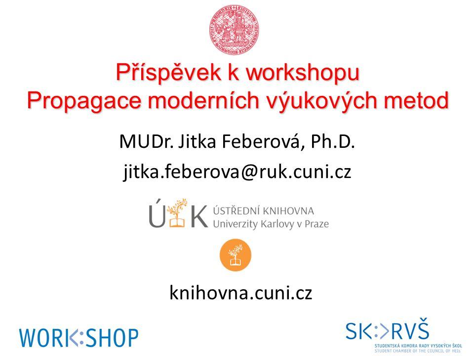 Příspěvek k workshopu Propagace moderních výukových metod MUDr.
