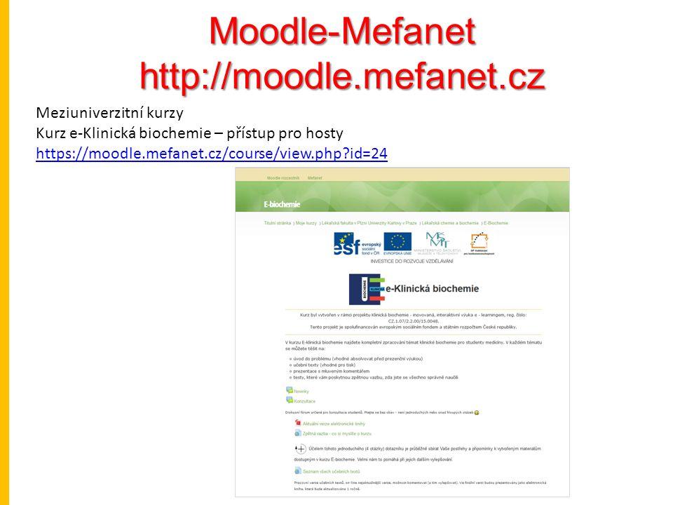 Moodle-Mefanethttp://moodle.mefanet.cz Meziuniverzitní kurzy Kurz e-Klinická biochemie – přístup pro hosty https://moodle.mefanet.cz/course/view.php id=24