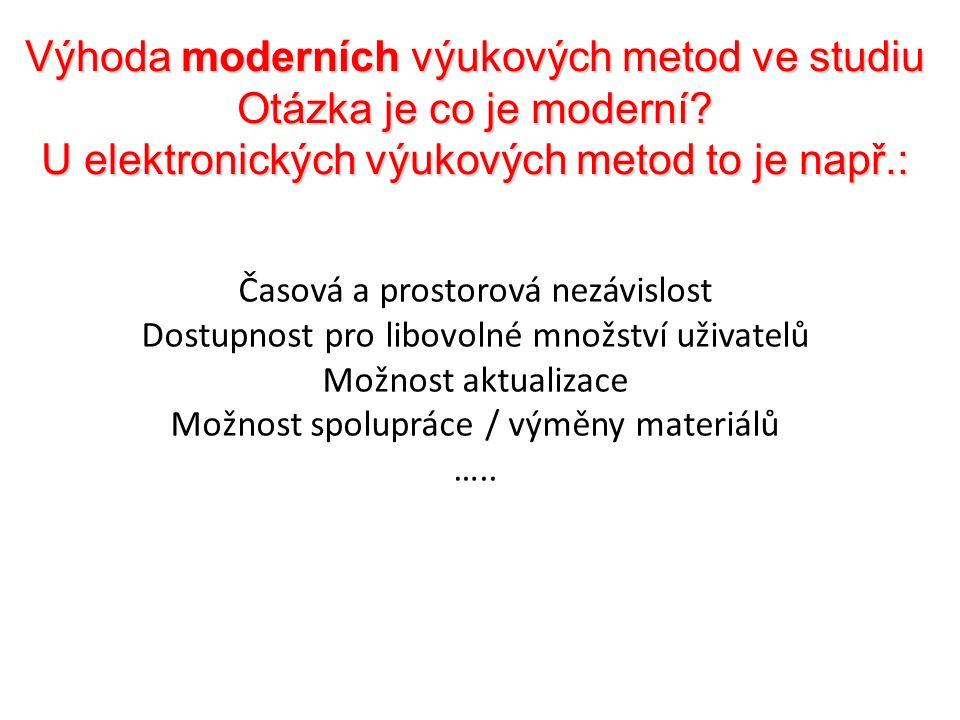 Výhoda moderních výukových metod ve studiu Otázka je co je moderní.