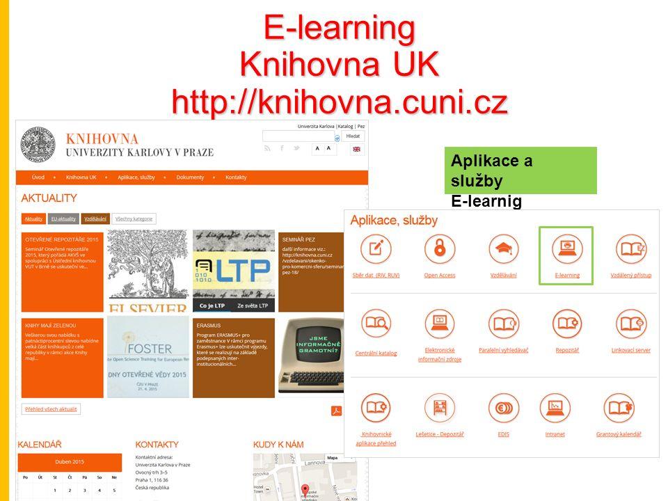 E-learning Knihovna UK http://knihovna.cuni.cz Aplikace a služby E-learnig Aplikace a služby E-learnig