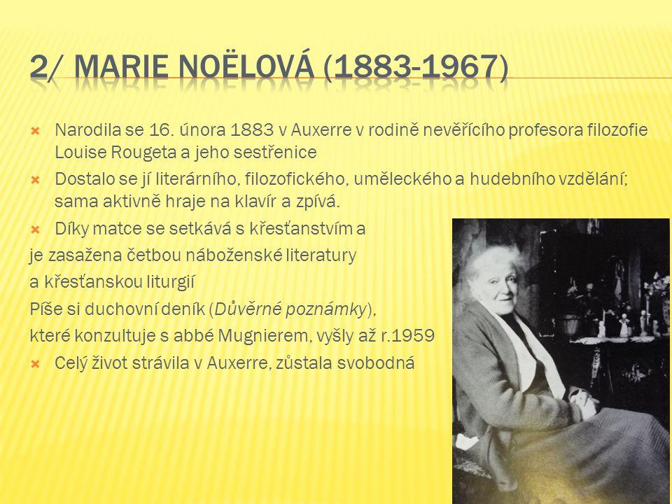  Narodila se 16. února 1883 v Auxerre v rodině nevěřícího profesora filozofie Louise Rougeta a jeho sestřenice  Dostalo se jí literárního, filozofic