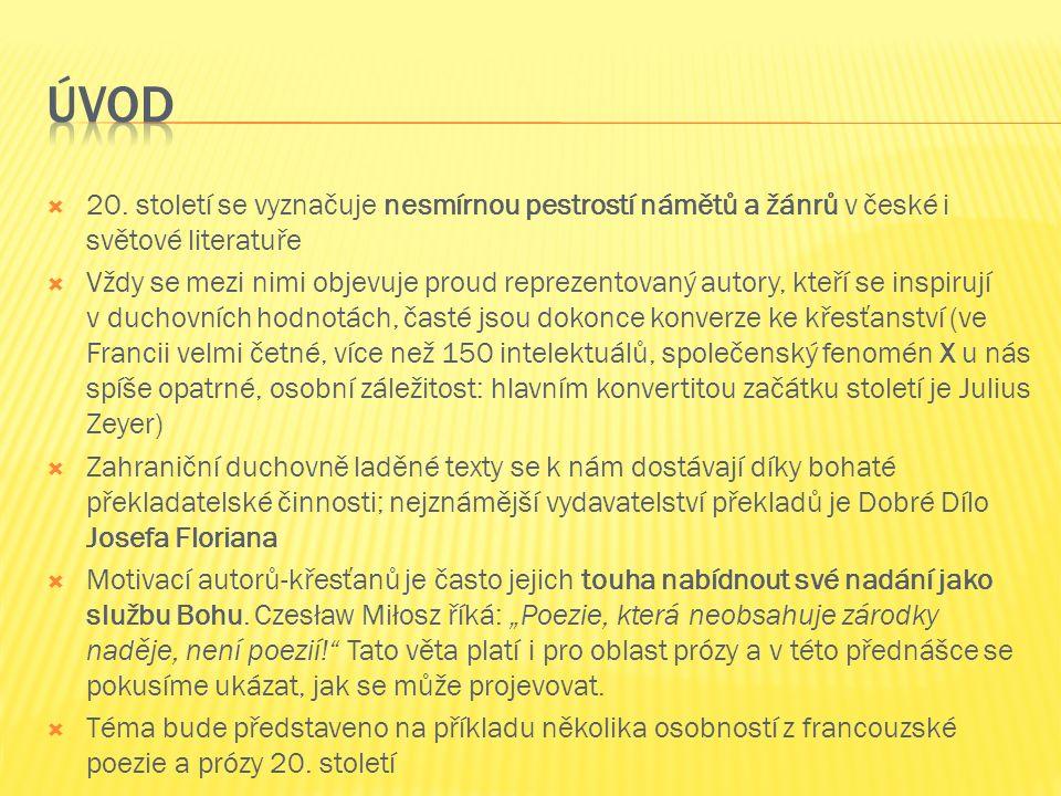  20. století se vyznačuje nesmírnou pestrostí námětů a žánrů v české i světové literatuře  Vždy se mezi nimi objevuje proud reprezentovaný autory, k