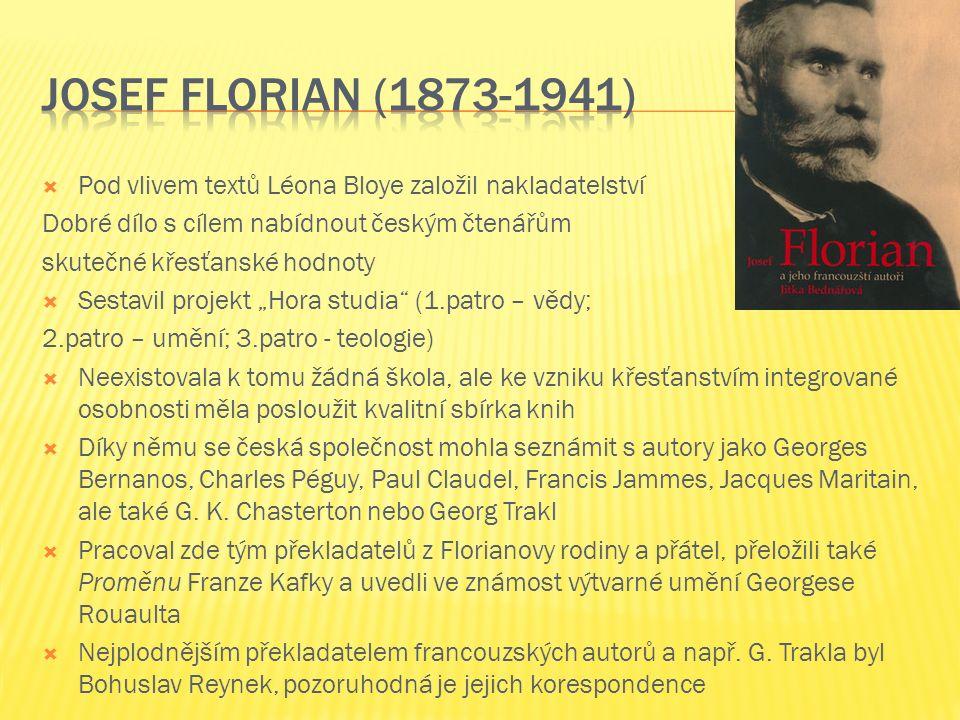  obrátil se ke katolicismu a všechny myšlenky s vervou zapisuje a publikuje – výbušná povaha, potíže s kolegy – píše ostré pamflety, s rodinou žije ve velké chudobě, nepochopen  přátelství s Josefem Florianem od roku 1900 (Florian je mu natolik oddán, že mu posílá peníze a nabízí svou snoubenku za posluhovačku k dětem); v r.