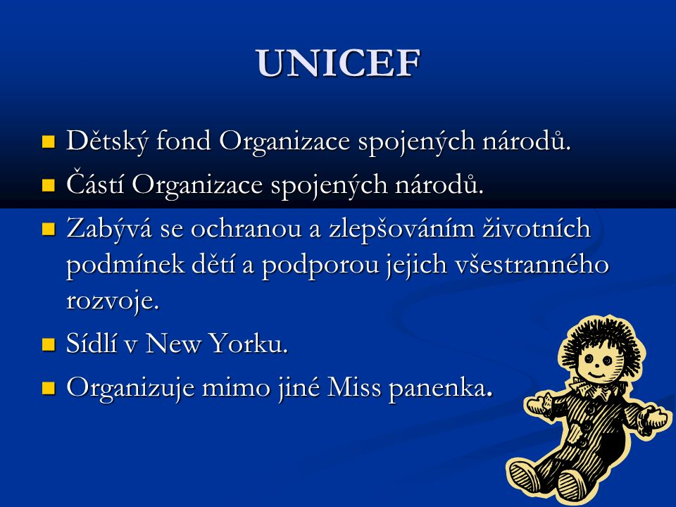 UNICEF Dětský fond Organizace spojených národů. Dětský fond Organizace spojených národů.