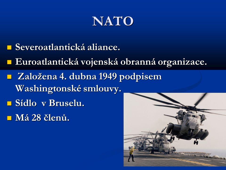 NATO Severoatlantická aliance. Severoatlantická aliance.