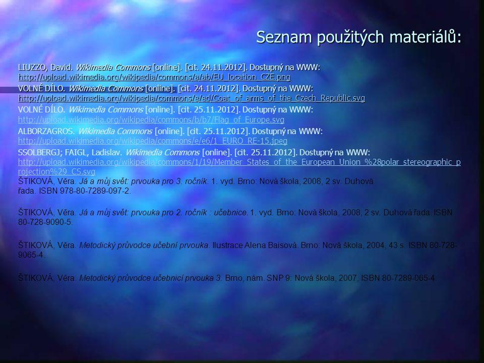 Seznam použitých materiálů: LIUZZO, David. Wikimedia Commons [online]. [cit. 24.11.2012]. Dostupný na WWW: http://upload.wikimedia.org/wikipedia/commo