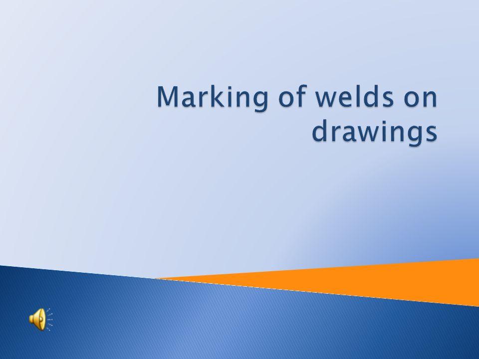 Tutorial: Engineering technology Topic: Marking of welds on drawings Prepared by: Ing. Josef Martinák st. Projekt Anglicky v odborných předmětech, CZ.