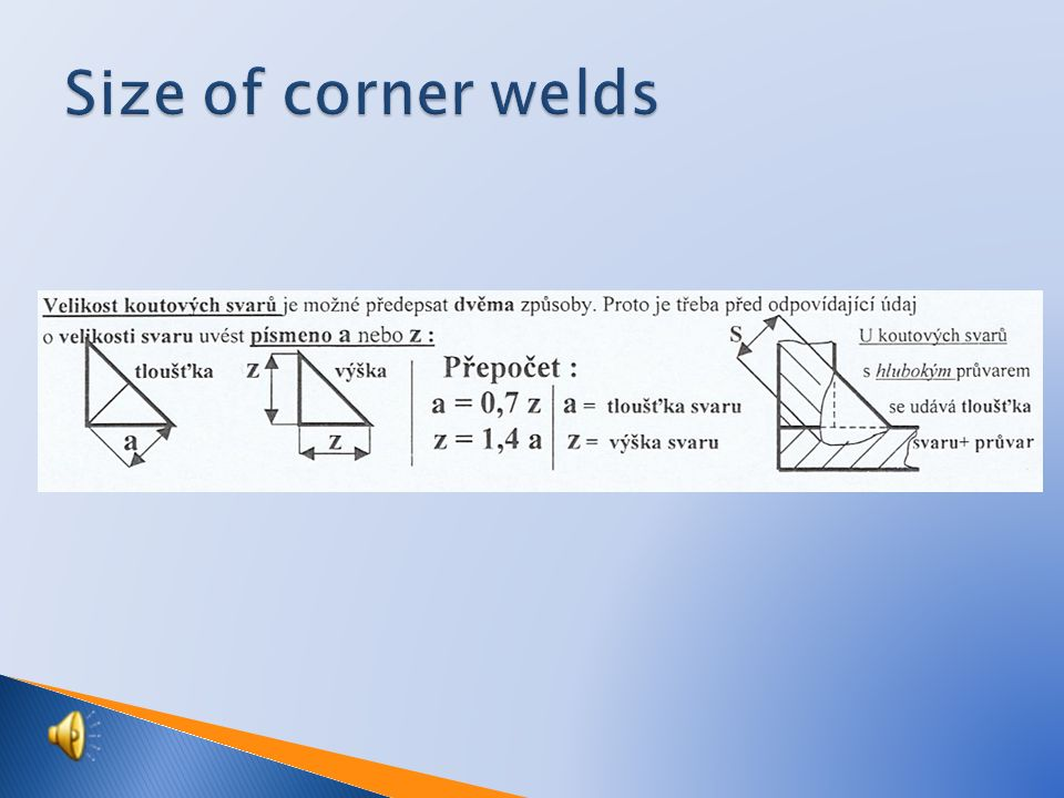  Left of the mark – main weld's dimension  Right of the mark – weld length dimension