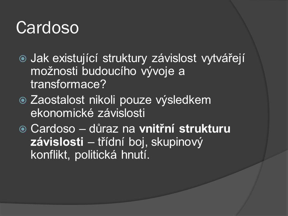 Cardoso  Jak existující struktury závislost vytvářejí možnosti budoucího vývoje a transformace.
