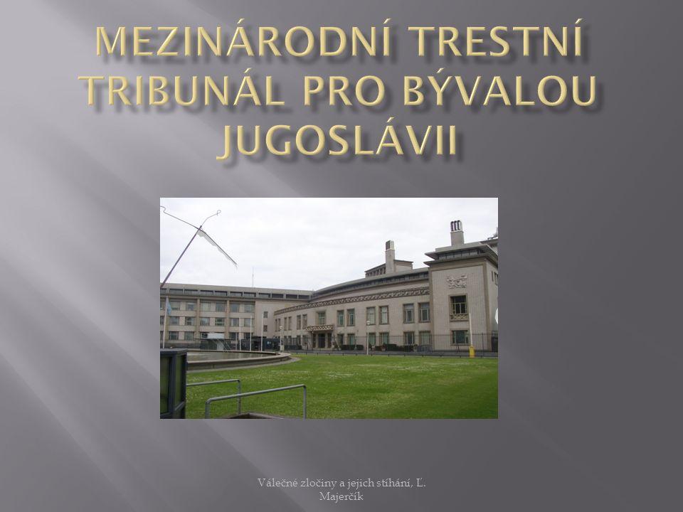 Válečné zločiny a jejich stíhání, Ľ. Majerčík