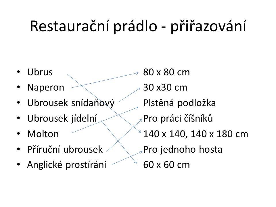 Restaurační prádlo - přiřazování Ubrus Naperon Ubrousek snídaňový Ubrousek jídelní Molton Příruční ubrousek Anglické prostírání 80 x 80 cm 30 x30 cm P
