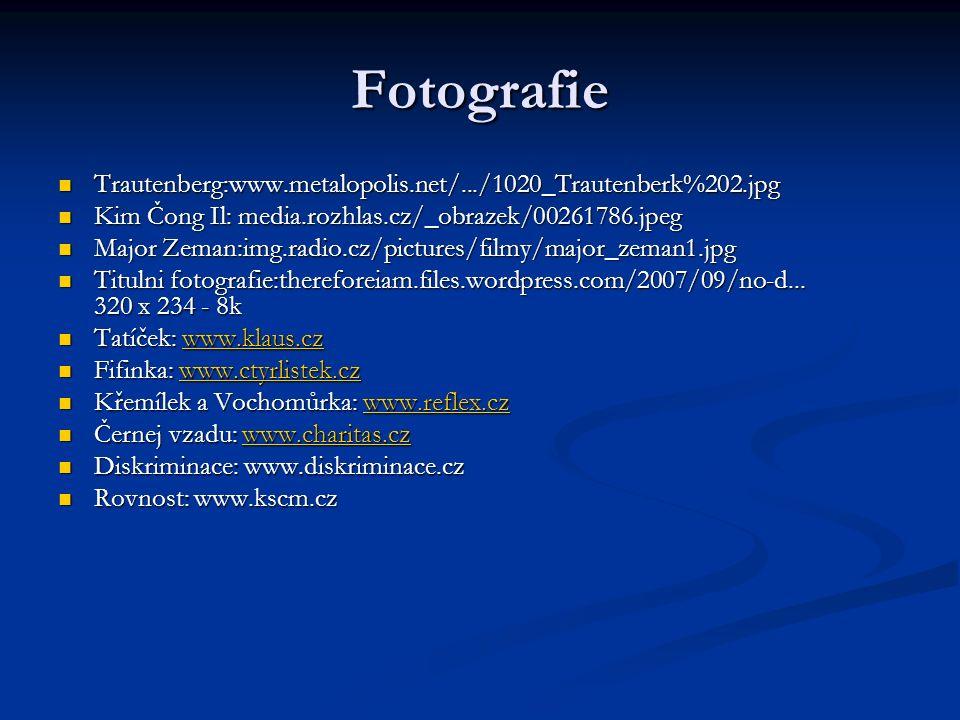 Fotografie Trautenberg:www.metalopolis.net/.../1020_Trautenberk%202.jpg Trautenberg:www.metalopolis.net/.../1020_Trautenberk%202.jpg Kim Čong Il: medi