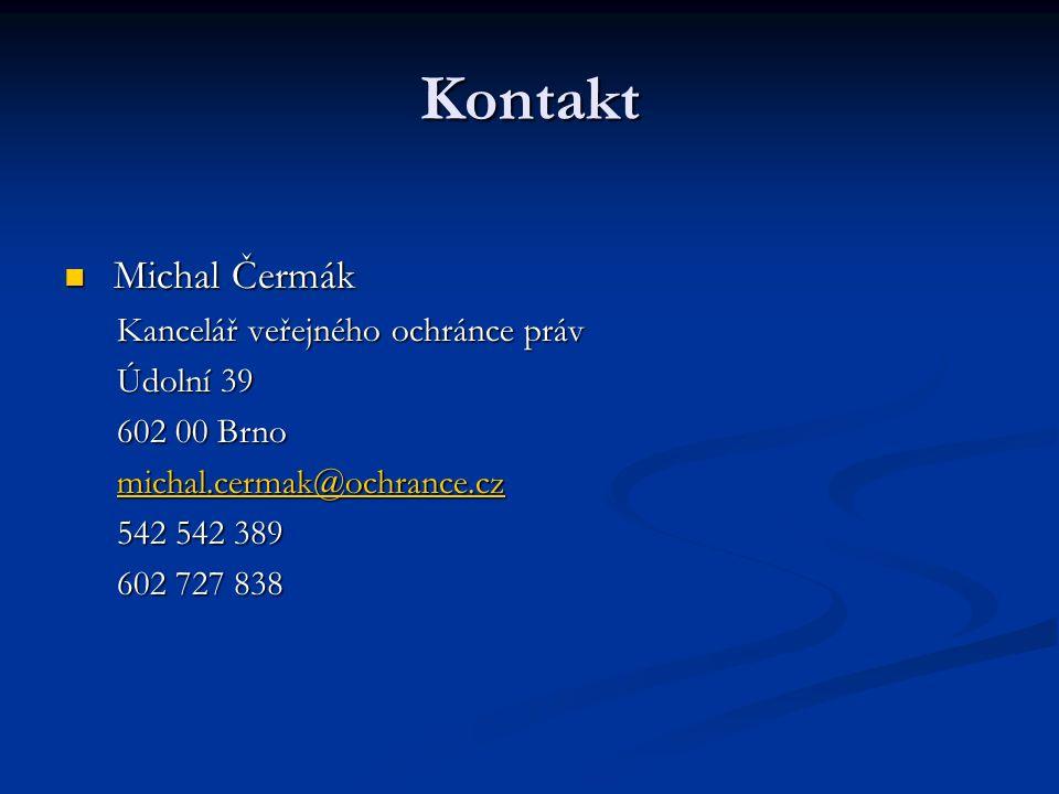 Kontakt Michal Čermák Michal Čermák Kancelář veřejného ochránce práv Údolní 39 602 00 Brno michal.cermak@ochrance.cz 542 542 389 602 727 838