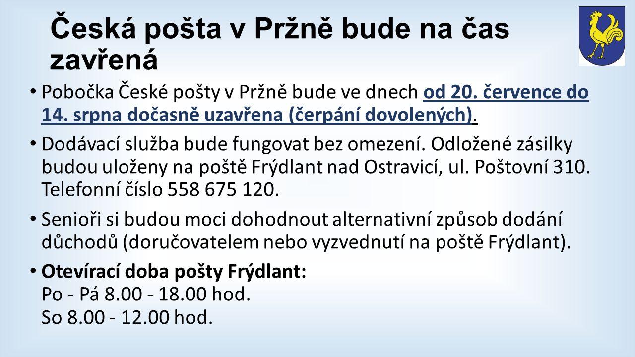 Česká pošta v Pržně bude na čas zavřená Pobočka České pošty v Pržně bude ve dnech od 20. července do 14. srpna dočasně uzavřena (čerpání dovolených).