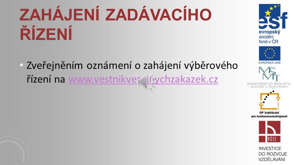 Zveřejněním oznámení o zahájení výběrového řízení na www.vestnikverejnychzakazek.czwww.vestnikverejnychzakazek.cz ZAHÁJENÍ ZADÁVACÍHO ŘÍZENÍ