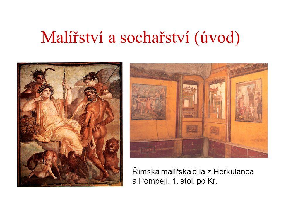 Malířství a sochařství (úvod) Římská malířská díla z Herkulanea a Pompejí, 1. stol. po Kr.