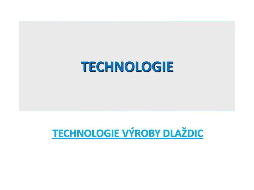 TECHNOLOGIE TECHNOLOGIE VÝROBY DLAŽDIC
