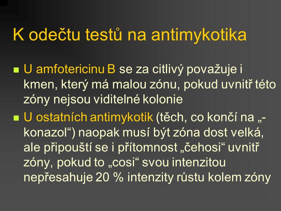 Difúzní diskový test citlivosti na antimikrobiální látky Až na výjimky platí, že antibakteriální látky jsou u mykotických onemocnění… ehm… zkrátka na