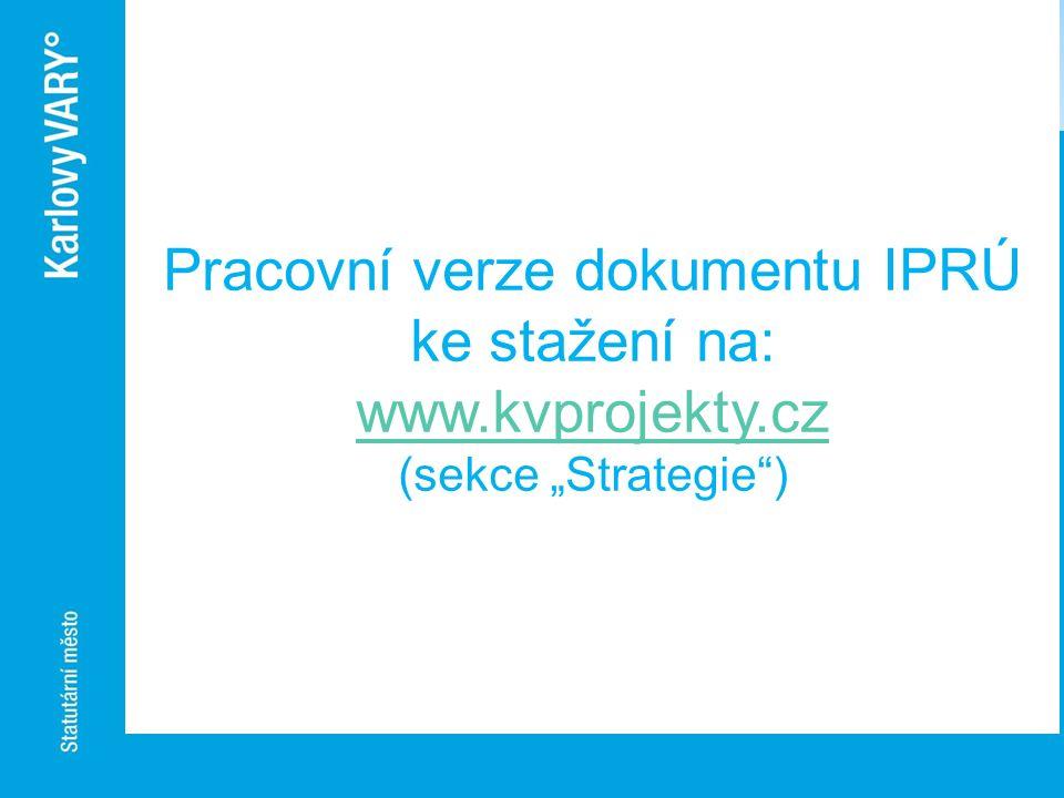 """Pracovní verze dokumentu IPRÚ ke stažení na: www.kvprojekty.cz (sekce """"Strategie"""")"""